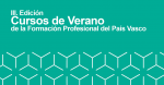 The III EDITION of the Summer Courses of Vocational Training in the Basque Country has begun