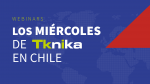 LOS MIÉRCOLES DE TKNIKA EN CHILE- 2º WEBINAR